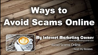 Ways to Avoid Scams Online: My Internet Marketing Corner Reviews