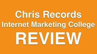"""Internet Marketing College by Chris Record Review – Just Another """"Program""""?"""