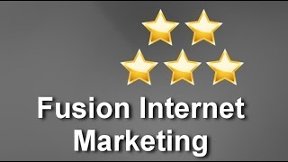 Fusion Internet Marketing   Superb Five Star Review by