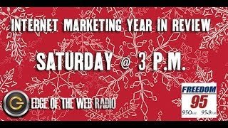 Internet Marketing 2013 Year In Review | Edge of the Web Radio – An SEO Podcast