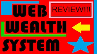WEB WEALTH SYSTEM REVIEW! – My HONEST Review! Make Money Online with the Web Wealth System